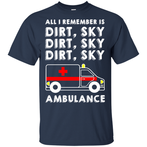 Dirt, Sky, Ambulance T-Shirt