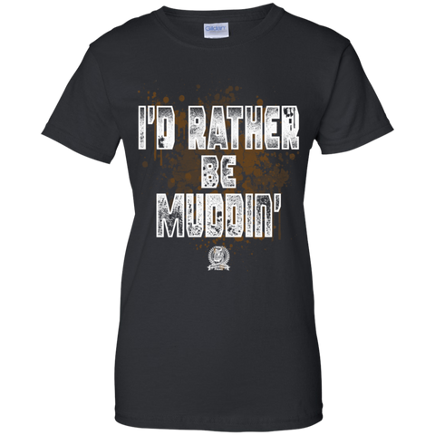 I'd Rather Be Muddin' Women's T-shirt