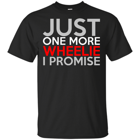 Just One More Wheelie T-Shirt