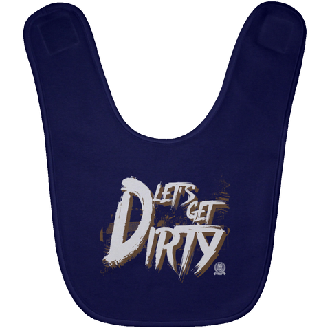 Let's Get Dirty Baby Bib