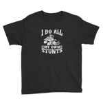 I Do My Own Stunts Youth Short Sleeve T-Shirt