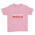 Just One More Wheelie Youth Short Sleeve T-Shirt