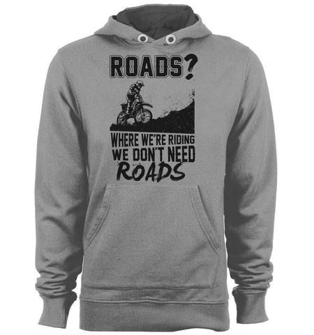 We Don't Need Roads Hoodie