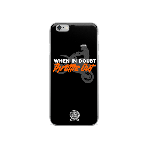 When in Doubt Throttle Out Phone Case - iPhone 6 / 6s