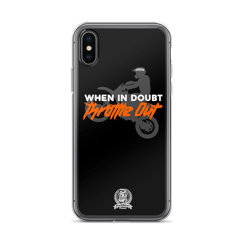 When in Doubt Throttle Out Phone Case - iPhone X