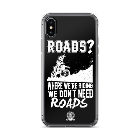 We Don't Need Roads Phone Case - iPhone X