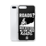 We Don't Need Roads Phone Case - iPhone 7 Plus / 8 Plus