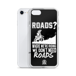 We Don't Need Roads Phone Case - iPhone 7 / 8