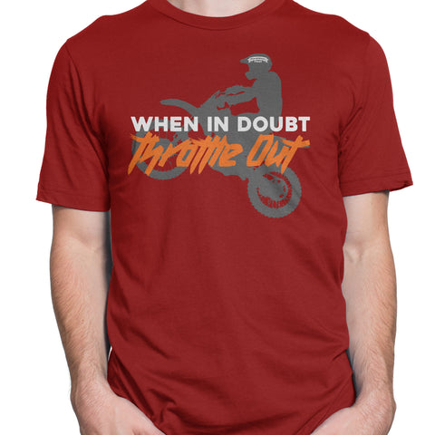 When in Doubt Throttle Out T-Shirt
