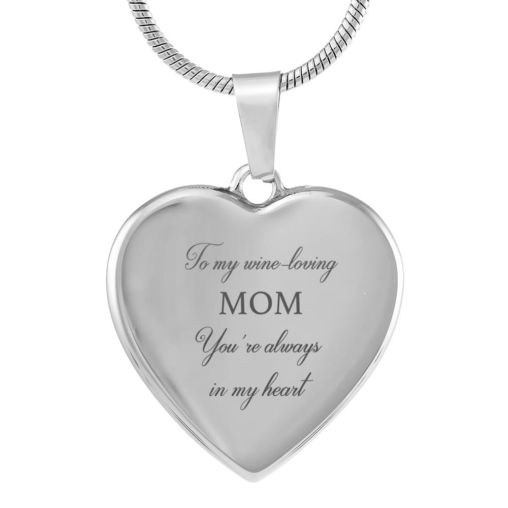 To My Wine-Loving Mom - FREE SHIPPING