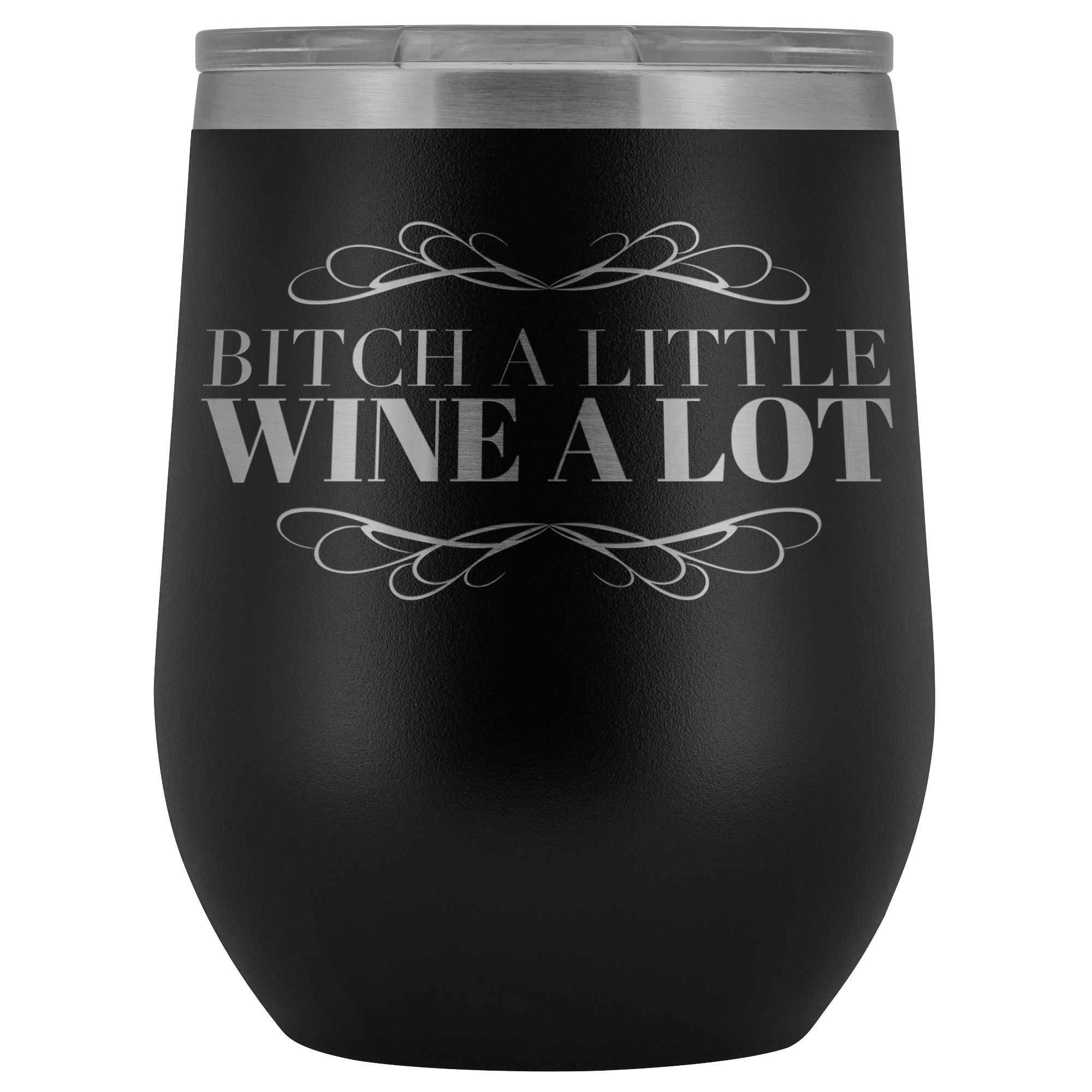 B**** A Little Wine A Lot