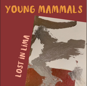 "Young Mammals - ""Lost in Lima"" (LP) **PRE-ORDER** - Wallflower Records"