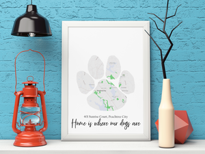 Custom Map of Home in Dog Paw Print | Map Home Area Print | Personalized Map Print