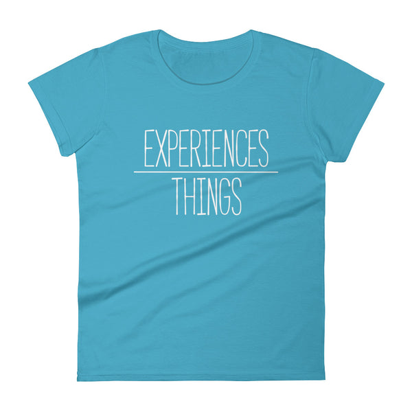 Women's Experiences Over Things - Short Sleeve T-Shirt (Caribbean Blue)