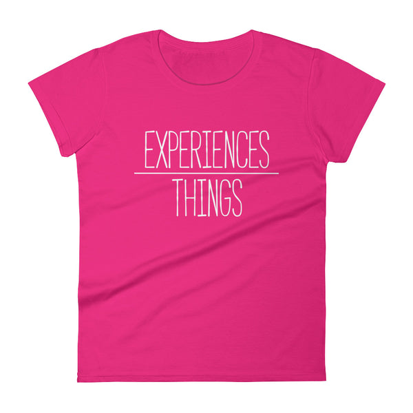 Women's Experiences Over Things - Short Sleeve T-Shirt (Hot Pink)