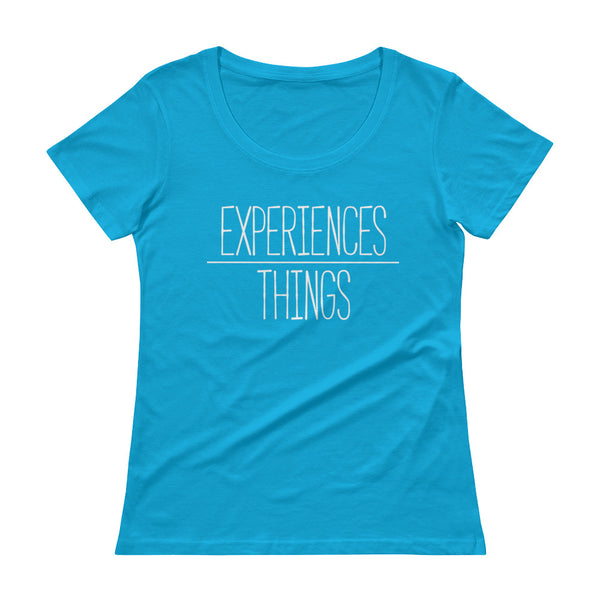 Women's Experiences Over Things - Scoopneck T-Shirt (Caribbean Blue)