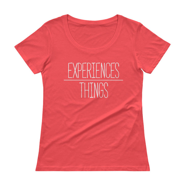 Women's Experiences Over Things - Scoopneck T-Shirt (Coral)