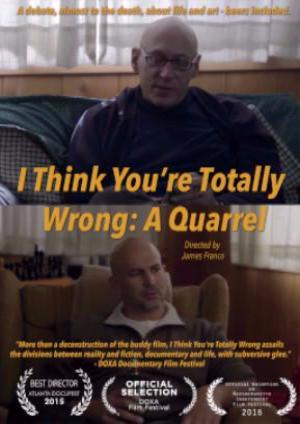 I Think You're Totally Wrong: A Quarrel movie poster