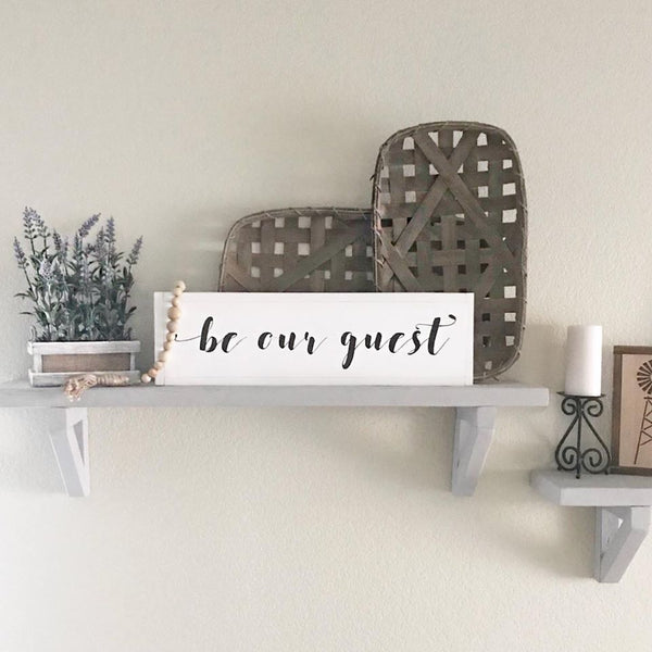BE OUR GUEST // FARMHOUSE STYLE WOOD SIGN