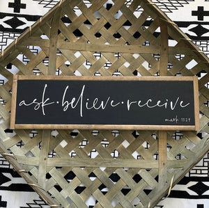 ASK BELIEVE RECEIVE // FARMHOUSE STYLE WOOD SIGN