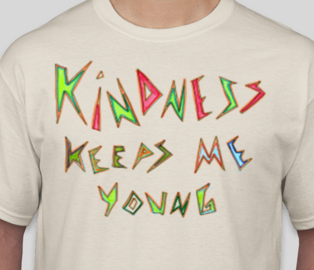 Kindness Keeps My Young