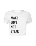 Make Love Not Steak Crop Top Tee