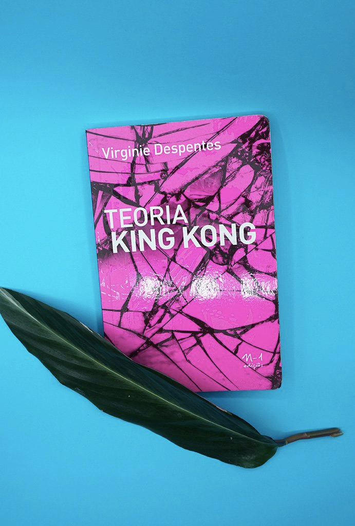 Teoria King Kong de Virginie Despentes frente