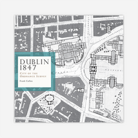 Dublin 1847: City of the Ordnance Survey