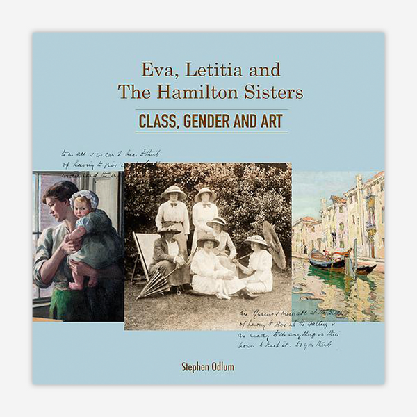 Eva, Letitia and the Hamilton Sisters - Class, Gender and Art