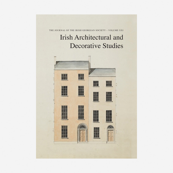 Irish Architectural & Decorative Studies - Volume XXI