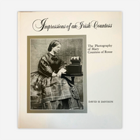Impressions of an Irish Countess: The Photography of Mary Countess of Rosse
