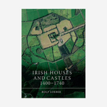 Irish Houses and Castles, 1400–1740