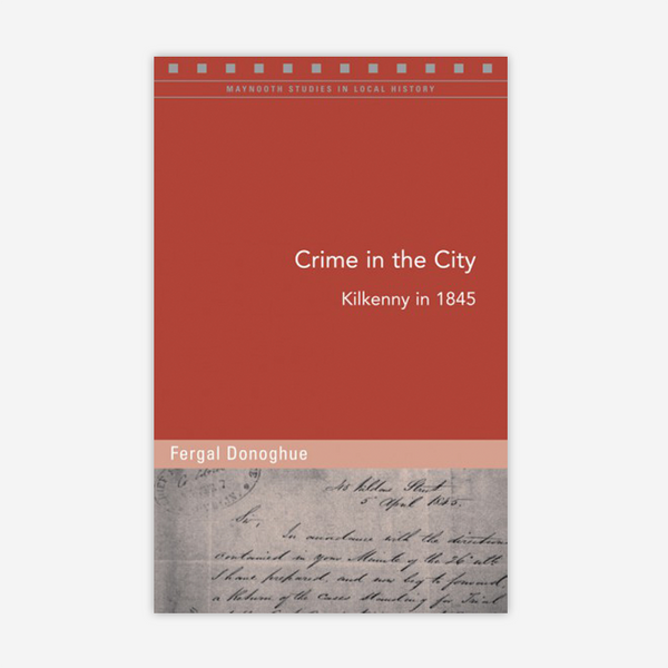 Crime in the city: Kilkenny in 1845