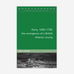 Kerry, 1600–1730: The emergence of a British Atlantic county