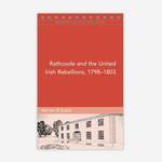 Rathcoole and the United Irish Rebellions, 1798–1803