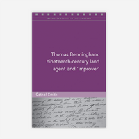 Thomas Bermingham: Nineteenth-century Irish land agent and 'improver'