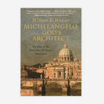Michelangelo, God's Architect: The Story of His Final Years