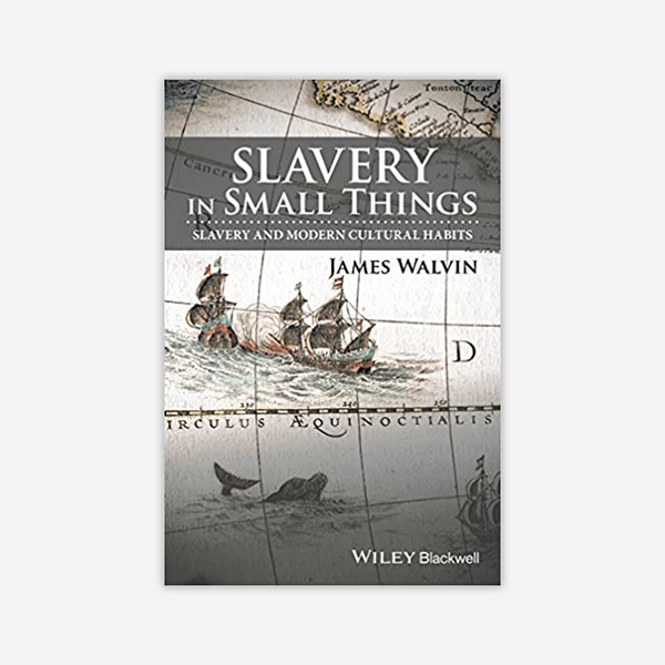 Slavery in Small Things: Slavery and Modern Cultural Habits