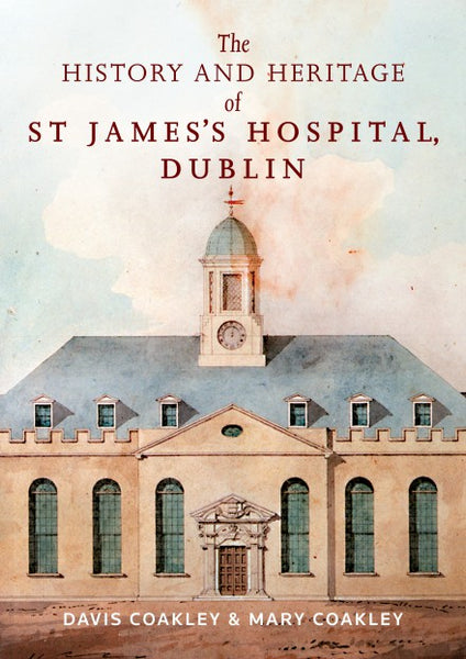 The History and Heritage of St. James's Hospital, Dublin