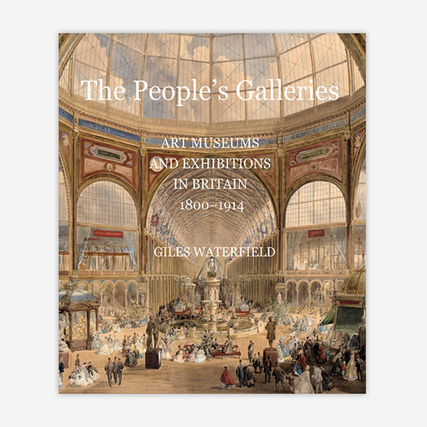 The People's Galleries Art Museums and Exhibitions in Britain, 1800–1914