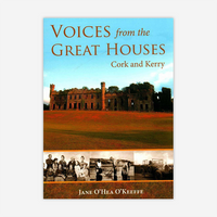 Voices from the Great Houses of Cork & Kerry