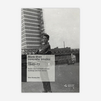 More than Concrete Blocks: Dublin City's Twentieth-Century buildings, Volume 2 (1940 - 72)