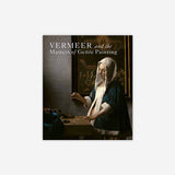 Vermeer and the Masters of Genre Painting: Inspiration and Rivalry