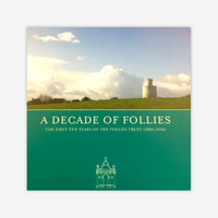 A Decade of Follies: The first ten years of The Follies Trust