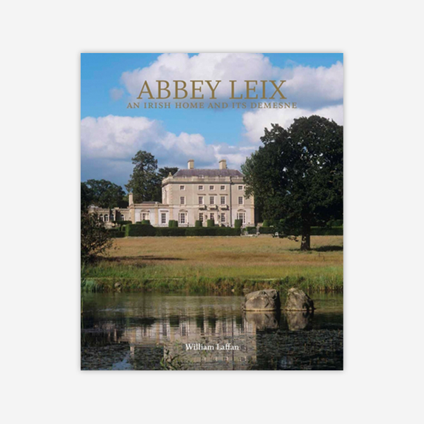 Abbey Leix: An Irish Home and Its Demesne