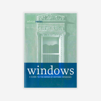 Windows: A Guide to the Repair of Historic Windows