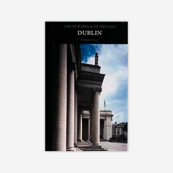 The Buildings of Ireland: Dublin