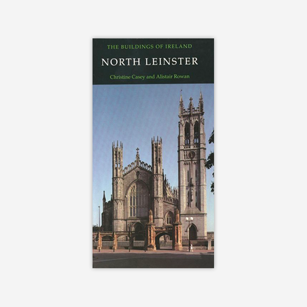 Buildings of Ireland: North Leinster