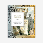 Charles Percier - Architecture and Design in the Age of Revolutions