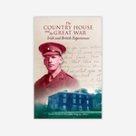 The Country House and the Great War: Irish and British Experiences